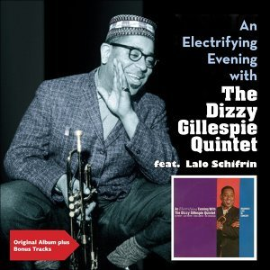 An Electrifying Evening With the Dizzy Gillespie Quintet - Original Album Plus Bonus Tracks
