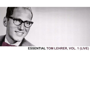 Essential Tom Lehrer, Vol. 1 (Live)