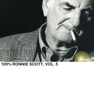 100% Ronnie Scott, Vol. 5