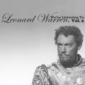 We're Listening to Leonard Warren, Vol. 2