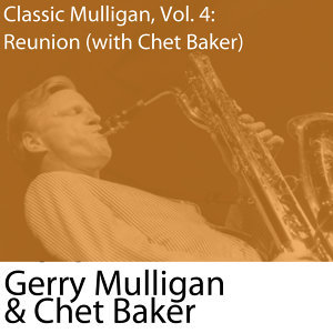 Classic Mulligan, Vol. 4: Reunion (with Chet Baker)