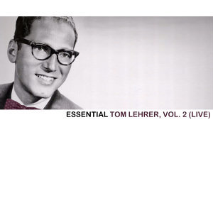 Essential Tom Lehrer, Vol. 2 (Live)