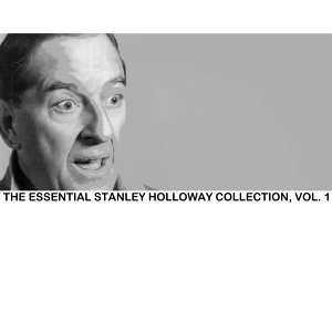 The Essential Stanley Holloway Collection, Vol. 1