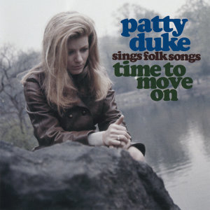 Patty Duke Sings Folk Songs - Time To Move On