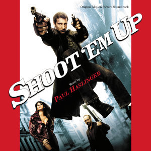 Shoot 'Em Up - Original Motion Picture Soundtrack