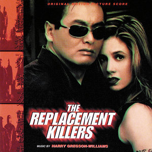 The Replacement Killers - Original Motion Picture Score