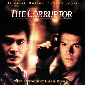 The Corruptor - Original Motion Picture Score