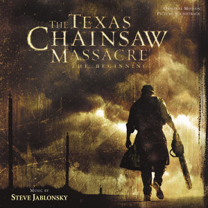 The Texas Chainsaw Massacre: The Beginning - Original Motion Picture Soundtrack