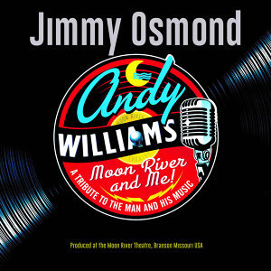 Moon River & Me: A Tribute to Andy Williams