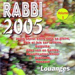 Rabbi 2005 : Louanges - Vol. 5