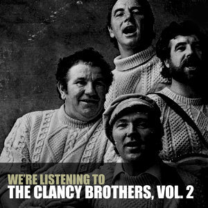 We're Listening to the Clancy Brothers, Vol. 2