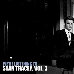 We're Listening to Stan Tracey, Vol. 3