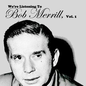 We're Listening to Bob Merrill, Vol. 1
