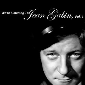 We're Listening to Jean Gabin, Vol. 1