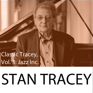 Classic Tracey, Vol. 3: Jazz Inc.