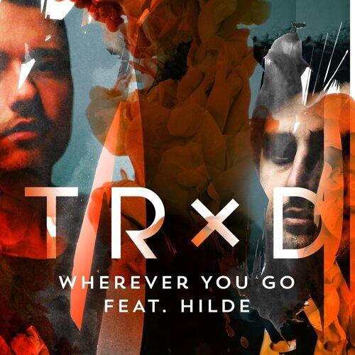 Wherever You Go - feat. Hilde