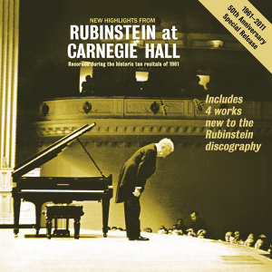 """New Highlights from """"Rubinstein at Carnegie Hall"""" - Recorded During the Historic 10 Recitals of 1961"""