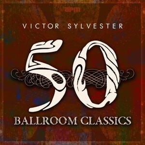 Victor Sylvester: 50 Ballroom Classics
