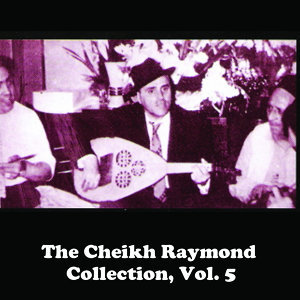 The Cheikh Raymond Collection, Vol. 5