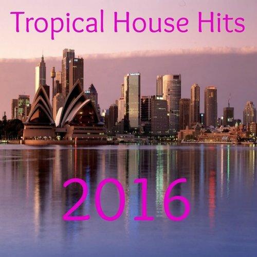Tropical House Hits 2016