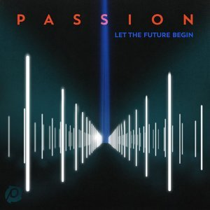 Passion: Let the Future Begin - Deluxe Edition