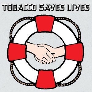 Tobacco Saves Lives