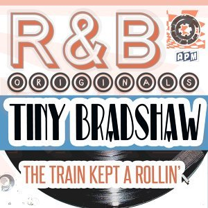 R & B Originals - The Train Kept A Rollin'