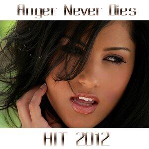 Anger Never Dies - Hit 2012