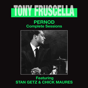 Pernod. Complete Sessions (feat. Stan Getz & Chick Maures) [Bonus Track Version]