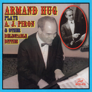 Armand Hug Plays A.J. Piron and Other Delectable Ditties