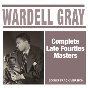 Complete Late Fourties Masters (Bonus Track Version)