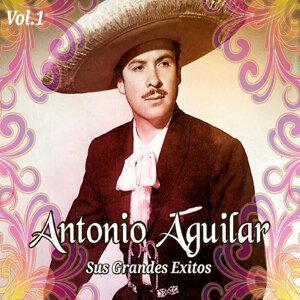 Antonio Aguilar - Sus Grandes Éxitos, Vol. 1