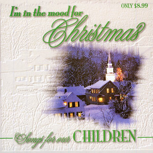 I'm In The Mood For Christmas - Songs For Our Children