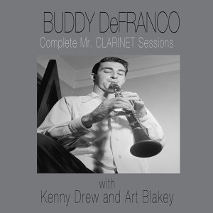 "The Complete ""Mr. Clarinet"" Sessions (feat. Kenny Drew & Art Blakey)"