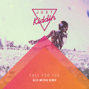 Fall for You - Alex Metric Remix