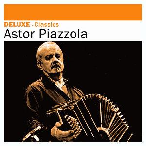 Deluxe: Classics -Astor Piazzola