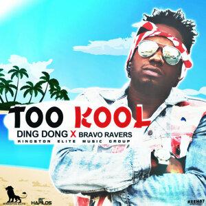 Too Kool (feat. Bravo Ravers) - Single