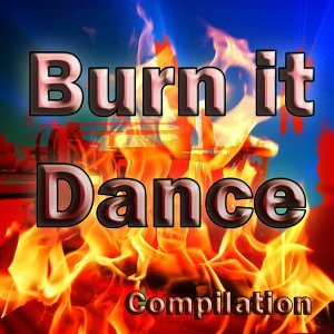 Burn It Dance