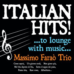 Italian hits ...to lounge with music... - Come saprei, un giorno credi, non gioco più, nel blu dipinto di blu, sotto il segno dei pesci, pazza idea, rose rosse, albachiara...