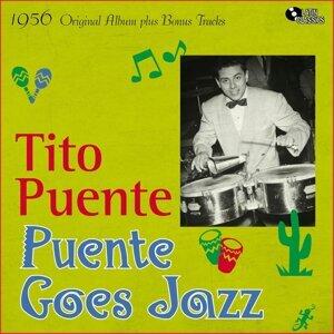 Puente Goes Jazz - Original Album Plus Bonus Tracks, 1956
