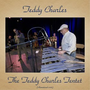 The Teddy Charles Tentet - Remastered 2016