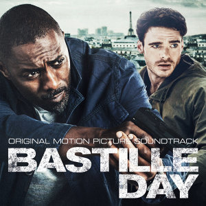 Bastille Day - Original Motion Picture Soundtrack