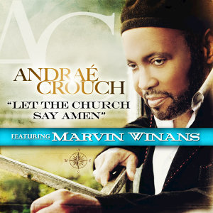 Let The Church Say Amen (feat. Marvin Winans)
