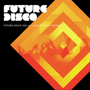 Future Disco, Vol. 8 - Nighttime Networks (Mixed Version)