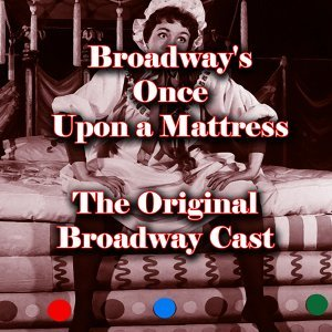 Broadway's Once Upon a Mattress