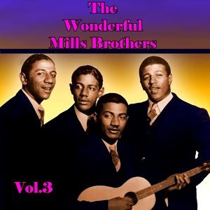 The Wonderful Mills Brothers, Vol. 3