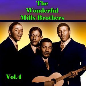 The Wonderful Mills Brothers, Vol. 4