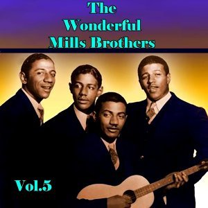The Wonderful Mills Brothers, Vol. 5