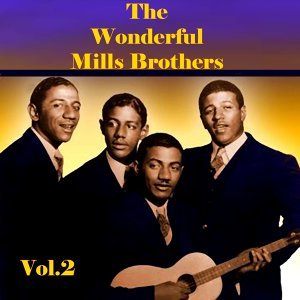 The Wonderful Mills Brothers, Vol. 2