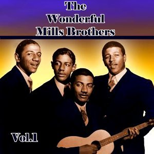 The Wonderful Mills Brothers, Vol. 1